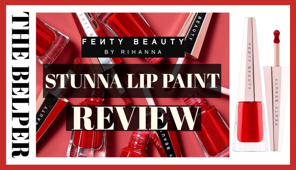 "REVIEW: ""UNCENSORED"" STUNNA LIP PAINT BY FENTY BEAUTY (IS THIS THE PERFECT RED?)"